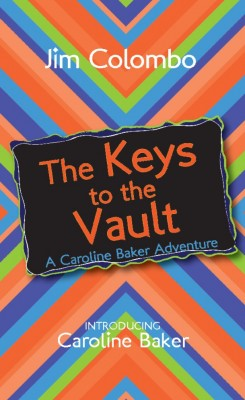 The Keys to the Vault by Jim Colombo from Strategic Book Publishing & Rights Agency in Teen Novel category