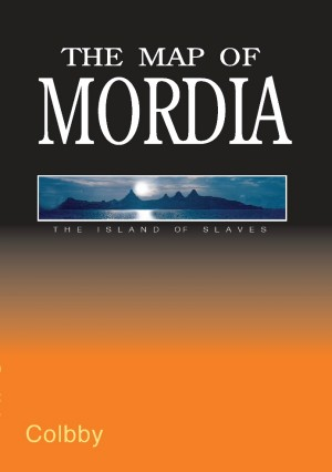 The Map of Mordia by Colbby from Strategic Book Publishing & Rights Agency in Teen Novel category