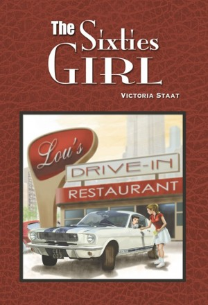 The Sixties Girl by Victoria Staat from Strategic Book Publishing & Rights Agency in Romance category