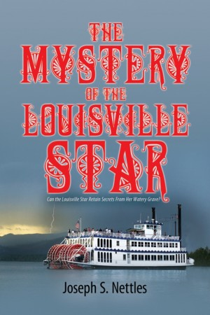 The Mystery of the Louisville Star by Joseph S. Nettles from Strategic Book Publishing & Rights Agency in General Novel category