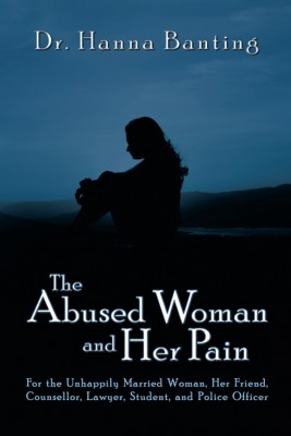 The Abused Woman and Her Pain by Hanna Banting from Strategic Book Publishing & Rights Agency in Family & Health category