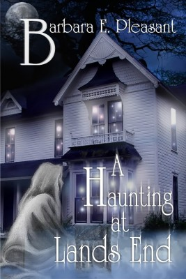 A Haunting at Land's End by Barbara E Pleasant from Strategic Book Publishing & Rights Agency in General Novel category