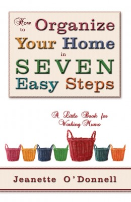 How to Organize Your Home in Seven Easy Steps by Jeanette O'Donnell from Strategic Book Publishing & Rights Agency in Home Deco category