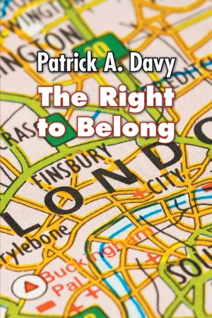 The Right to Belong by Patrick A. Davy from Strategic Book Publishing & Rights Agency in Family & Health category