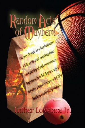 Random Acts of Mayhem! by Luther Lovelace Jr. from Strategic Book Publishing & Rights Agency in Teen Novel category