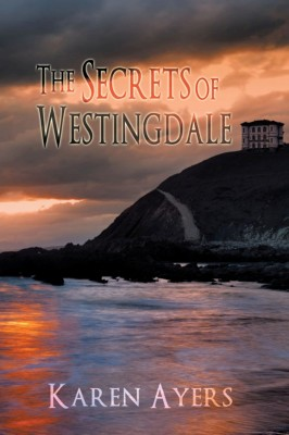 The Secrets of Westingdale by Karen Ayers from Strategic Book Publishing & Rights Agency in General Novel category