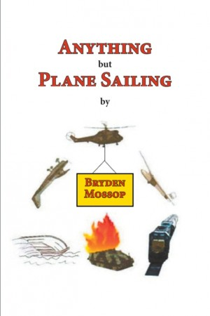 Anything but Plane Sailing by Bryden Mossop from Strategic Book Publishing & Rights Agency in General Novel category