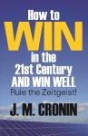 How to Win in the 21st Century and Win Well by John Cronin from  in  category