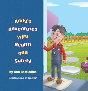 Andy's Adventures with Health and Safety by Ann Castledine from Strategic Book Publishing & Rights Agency in Teen Novel category