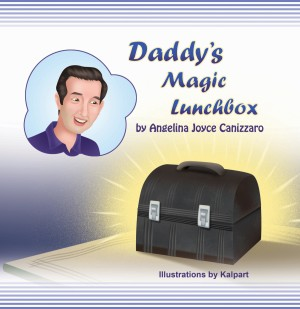 Daddy's Magic Lunchbox - MFE-C by Angelina Canizzaro from Strategic Book Publishing & Rights Agency in Family & Health category