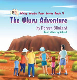 The Uluru Adventure: Wicky Wacky Farm Series Book 4 by Doreen Anne Slinkard from Strategic Book Publishing & Rights Agency in Teen Novel category