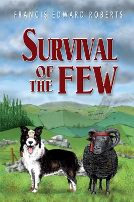 Survival of the Few by Edward Phillips from Strategic Book Publishing & Rights Agency in General Novel category