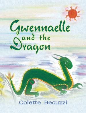Gwennaelle and the Dragon by Colette Becuzzi from Strategic Book Publishing & Rights Agency in Children category