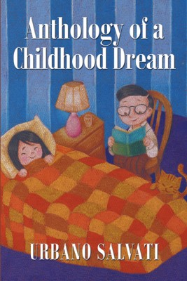 Anthology of a Child Dream by Urbano Salvati from Strategic Book Publishing & Rights Agency in Children category