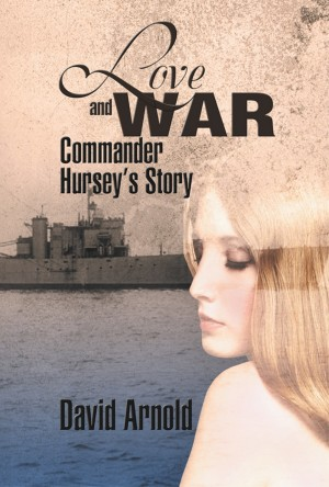 Love and War by David John Arnold from Strategic Book Publishing & Rights Agency in General Novel category