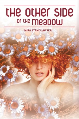 The Other Side of the Meadow by Mira Stanis³awska-Meysztowicz from Strategic Book Publishing & Rights Agency in General Novel category