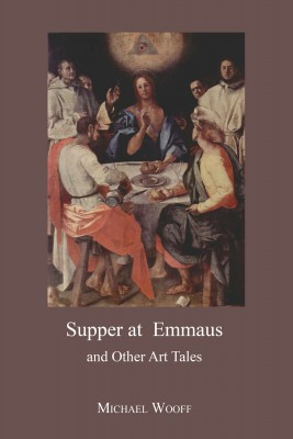 Supper at Emmaus and Other Art Tales by Michael Wooff from Strategic Book Publishing & Rights Agency in General Novel category
