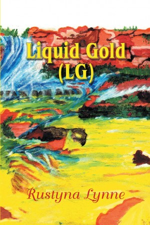 Liquid Gold (LG) by Lynn Roxbury-Bates from Strategic Book Publishing & Rights Agency in General Novel category