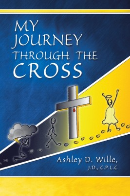 My Journey Through the Cross by Ashley Wille from Strategic Book Publishing & Rights Agency in Religion category