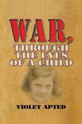 War, Through the Eyes of a Child by Violet Hayne from Strategic Book Publishing & Rights Agency in General Novel category
