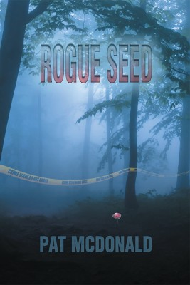 Rogue Seed - Array by Pat McDonald from Strategic Book Publishing & Rights Agency in True Crime category