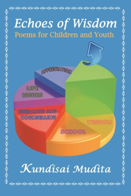 Echoes of Wisdom - Poems for Children and Youth by Kundisai Mudita from Strategic Book Publishing & Rights Agency in General Novel category