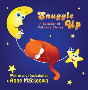 Snuggle Up - A Selection of Children's Stories by Anne Theresa Mackeown from Strategic Book Publishing & Rights Agency in General Novel category
