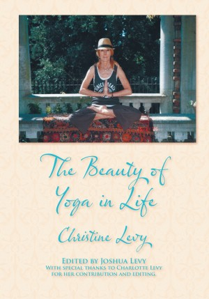 The Beauty of Yoga in Life by Christine Levy from Strategic Book Publishing & Rights Agency in Family & Health category