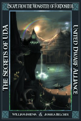 The Secrets of UDA: United Dwarf Alliance - Book 5 - Escape from the Monastery of Fordosheol by William J. Jarema from Strategic Book Publishing & Rights Agency in General Novel category