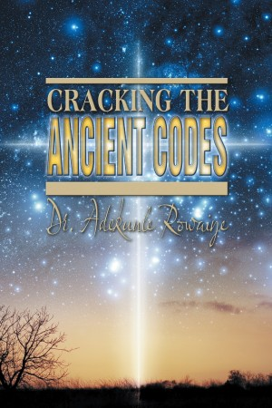 Cracking the Ancient Codes by Adekunle Rowaiye from Strategic Book Publishing & Rights Agency in Religion category