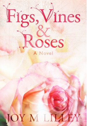 Figs, Vines and Roses - A Family Saga by Joy Gerken from  in  category