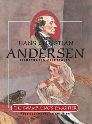 The Swamp King's Daughter by Hans Christian Andersen from Strategic Book Publishing & Rights Agency in General Novel category