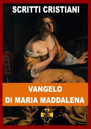 Vangelo di Maria Maddalena by Maria Maddalena (Santa) from StreetLib SRL in Religion category