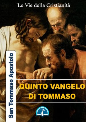 Quinto Vangelo di Tommaso by Tommaso (Apostolo) from StreetLib SRL in Religion category