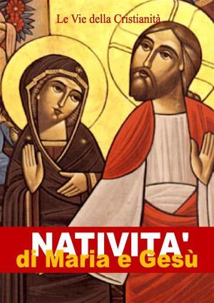 Natività di Maria e Gesù by Autori Vari from StreetLib SRL in Religion category