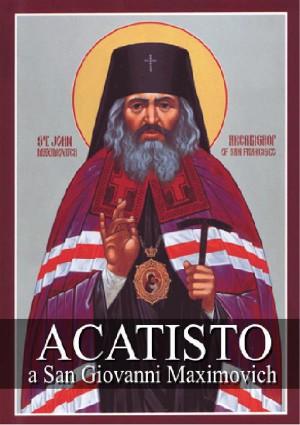 Acatisto a San Giovanni Maximovich by Autori Vari from StreetLib SRL in Religion category