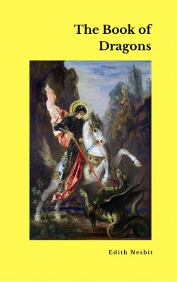 The Book of Dragons   by Edith Nesbit from StreetLib SRL in Classics category