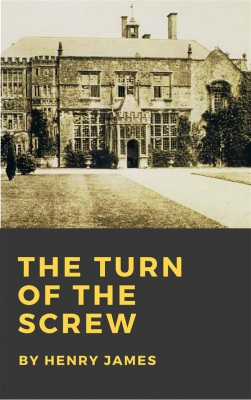 The Turn of the Screw  by Henry James from StreetLib SRL in General Novel category
