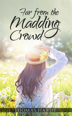 Far from the Madding Crowd  by Thomas Hardy from StreetLib SRL in General Novel category