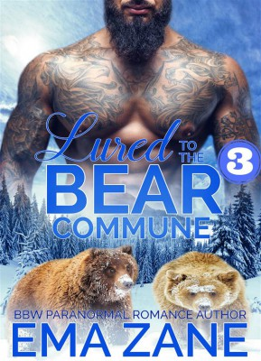 Lured To The Bear Commune - Part 3 by Ema Zane from StreetLib SRL in General Novel category