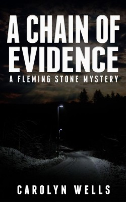 A Chain of Evidence – A Fleming Stone Mystery   by Carolyn Wells from  in  category