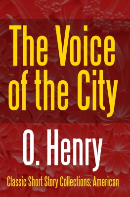 The Voice of the City by O Henry from StreetLib SRL in Language & Dictionary category
