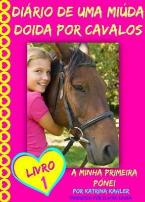 Diário De Uma Miúda Doida Por Cavalos by Katrina Kahler from StreetLib SRL in Teen Novel category