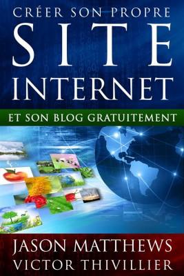 Créer Son Propre Site Internet Et Son Blog Gratuitement by Jason Matthews from StreetLib SRL in Business & Management category