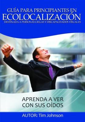 Guía Para Principiantes En Ecolocalización by Timothy Johnson from StreetLib SRL in Family & Health category