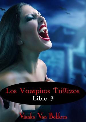 Los Vampiros Trillizos. Libro 3 (De La Saga «Vampiro De Día, Hombre Lobo De Noche») by Vianka Van Bokkem from StreetLib SRL in General Novel category