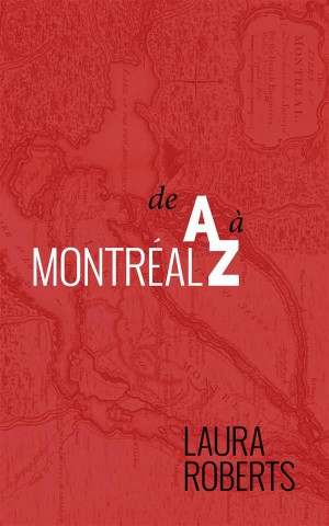 Montréal De A À Z by Laura Roberts from StreetLib SRL in Autobiography & Biography category