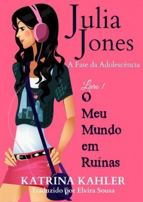 Julia Jones - A Fase Da Adolescência - Livro 1 - O Meu Mundo Em Ruínas by Katrina Kahler from StreetLib SRL in Teen Novel category