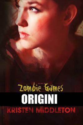 Zombie Games (Origini) by Kristen Middleton from StreetLib SRL in General Novel category