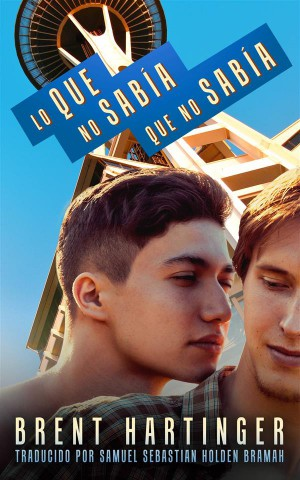 Lo Que No Sabía Que No Sabía by Brent Hartinger from StreetLib SRL in Teen Novel category